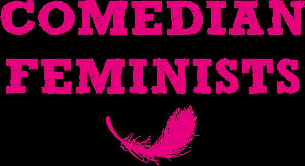COMEDIAN FEMINISTS